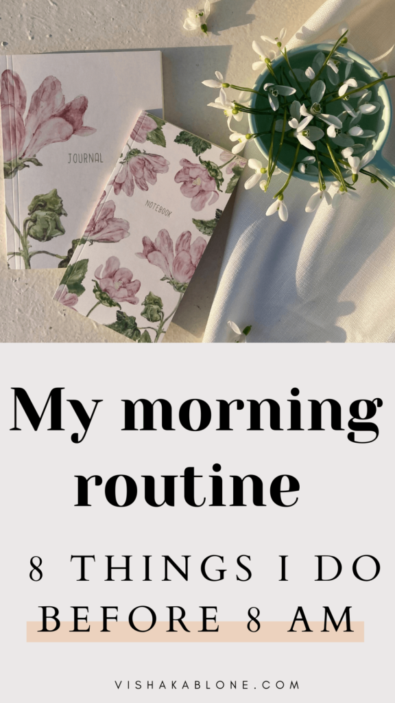 My morning routine: 8 things I do before 8 am