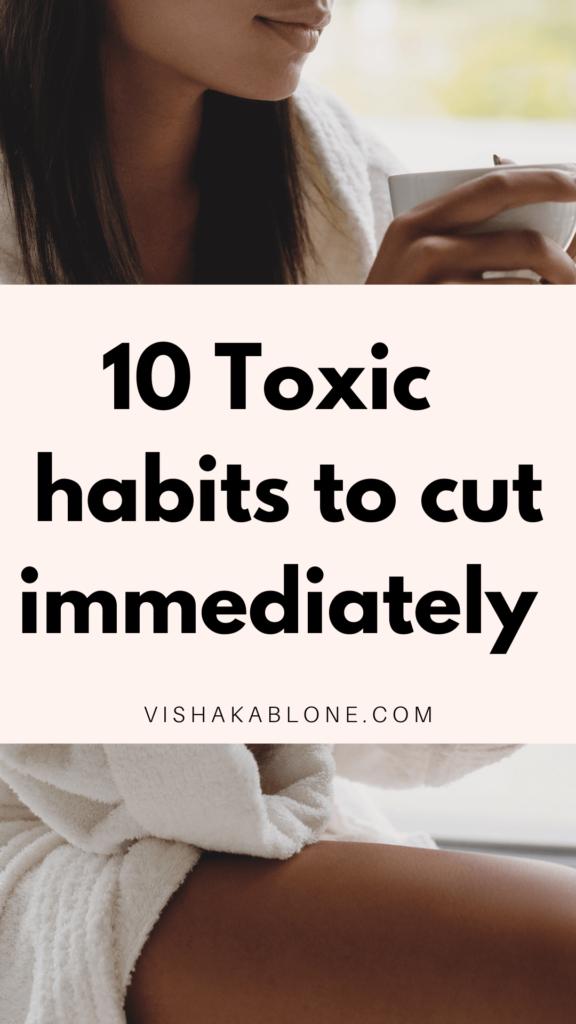 10 toxic habits to quit immediately