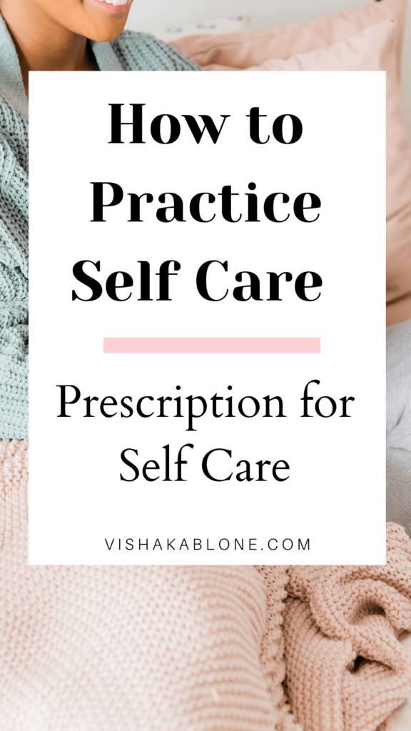 How to practice self care- prescription for my self care