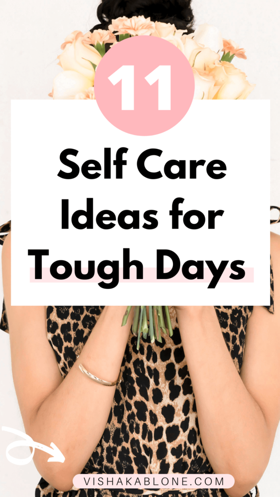 Self care Ideas for Tough days